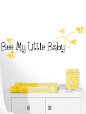 """ Bee My Little Baby "" Quoted Wall Sticker - WallDana"