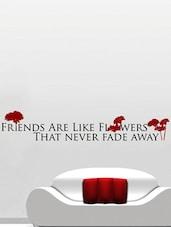 """ Friends Are … Fade Away "" Wall Sticker - Creative Width Design"