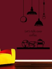 """Let's Talk Over Coffee"" Quoted Vinyl Wall Sticker - Creative Width Design"