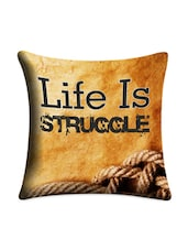 """Life Is Struggle"" Digital Printed Cushion Cover - Mesleep"