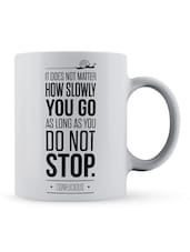 """It Does���not Stop"" - Confucius Quote Ceramic Mug - Lab No. 4 - The Quotography Department"