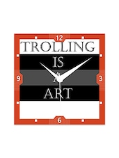 Multicolor Engineered Wood Trolling Is A Art  Wall Clock - By