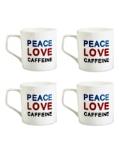 White Peace Love Caffeine Mugs, Set Of 4 - EK DO DHAI