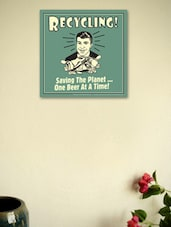 Recycling Saving The Planet One Beer At A Time- Wall Poster - BCreative