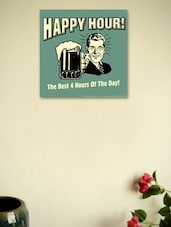 Happy Hour! The Best 4 Hours Of The Day!- Wall Poster - BCreative