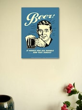 Beer! It Makes You See Double...And Feel Single!- Wall Poster - BCreative