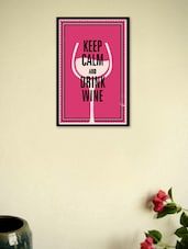 Keep Calm And Drink Wine Framed Poster - Seven Rays