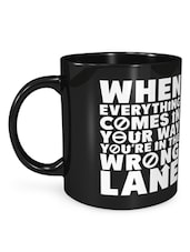 You Are In The Wrong Lane Mug - Seven Rays