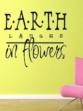 """E.A.R.T.H Laughs In Flowers"" Quoted Wall Sticker - My Wall"