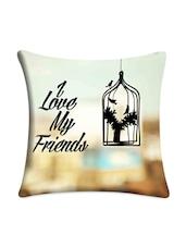 """I Love My Friends"" Printed Cushion Cover - Mesleep"
