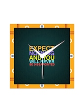 Multicolor Engineered Wood Expect Nothing Wall Clock - By